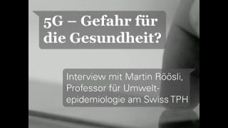 5G: Eine Gefahr für die Gesundheit? Interview mit Prof. Dr. Martin Röösli